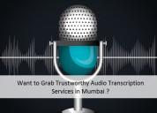 Want to grab trustworthy audio transcription servi