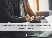 Want to grab trustworthy business transcription se