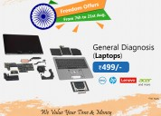 General diagnosis of laptops @ rs.499/-