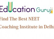 Get best neet coaching institute in delhi