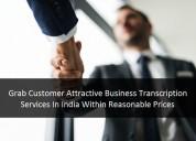 Grab customer attractive business transcription se