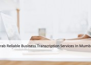 Grab reliable business transcription services in m