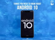Things you need to know about version android 10