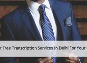 Want error free transcription services in delhi ?