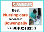 Best nursing care services in bowenpally