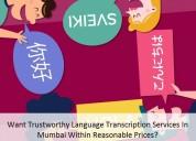 Want trustworthy language transcription services