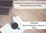 Subtitle translationservices indelhi, chennai
