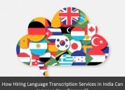 Hire reliable transcription services in delhi
