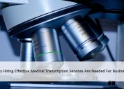 Why hiring effective medical transcription service