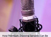 How premium dubbing services can be hired in pune?