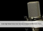Grab high rated voice over services in noida