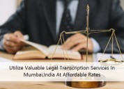 Utilize valuable legal transcription services ind