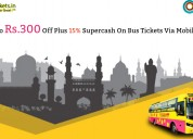 Up to rs.300 off plus 15% supercash on bus tickets