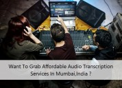 Grab affordable audio transcription servicesmumbai