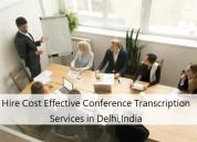 Hire cost effective conference transcription india