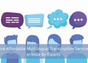 Hire affordable multilingual transcription service