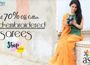 Flat 70% off cotton embroidered sarees