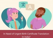 Need urgent birth certificate translation in india