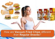 How are vacuum fried snacks different than regular