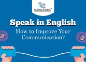 Speak in english-spoken english classes bangalore