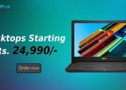 Desktops starting at rs. 24,990/-