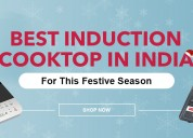 Buy best induction cooktop in india ?