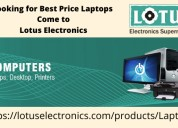Looking for best price laptops – come to lotus ele