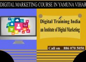 Best digital marketing course in yamuna vihar delh