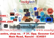 1.home based internet jobs in ranchi