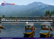 Top 10 places to visit once in a lifetime in india