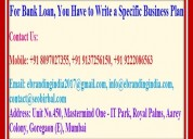 For bank loan, you have to write a specific