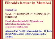 Fibroids lecture in mumbai