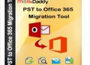 Mailsdaddy pst to office 365 migration tool