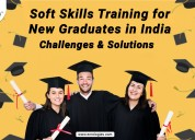 Soft skills training for new graduates in india