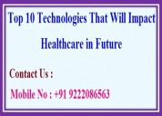 Top 10 technologies that will impact healthcare in