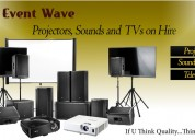 Projector | lights | tv | sound | laptop for rent