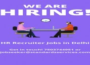 Hr recruiter jobs in delhi | standards services