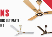 Stay cool & breezy with super quality ceiling fans