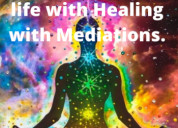 Transform your life with healing with mediations a