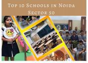 Top 10 schools in noida sector 50