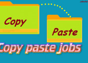 Online copy paste jobs at your home daily rs.1000