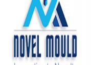 Die and mould manufacturer - novel mould