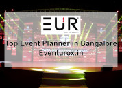 Top event planner in bangalore | eventurox.in