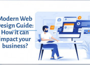 Modern web design guide: how it can impact your bu