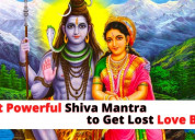 Most powerful shiva mantra to get lost love back -