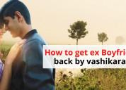 How to get ex boyfriend back by vashikaran - astro