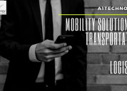 Mobility solutions for transportation and logistic