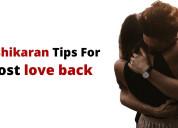 Get lost love back by vashikaran : vashikaran expe
