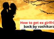 How to get ex girlfriend back by vashikaran -astro