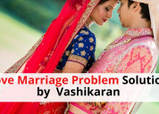 Love marriage problem solution by vashikaran - ast